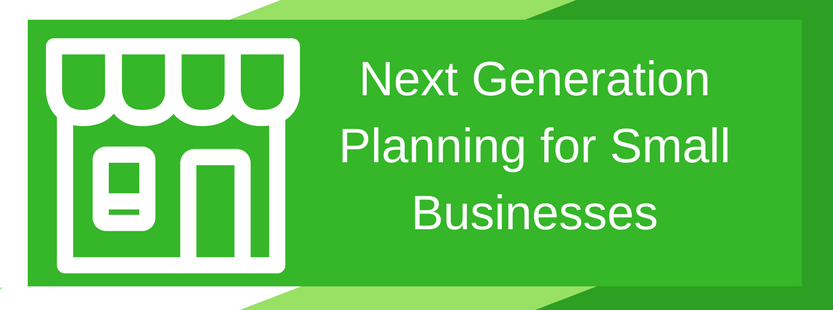Next generation planning for small businesses