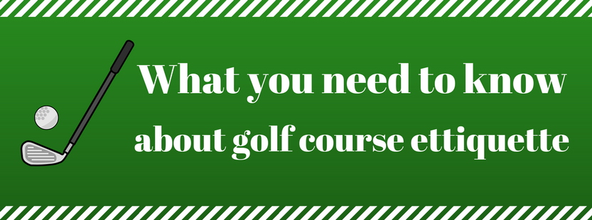 What you need to know about golf course etiquette(graphic)