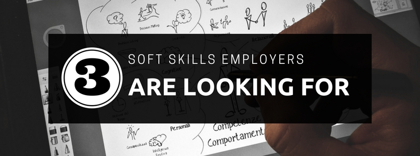 3 soft skills employers are looking for