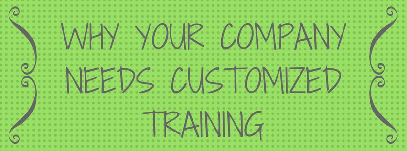 Why your company needs customized training