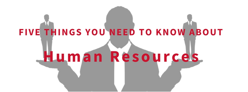 Five things you need to know about human resources